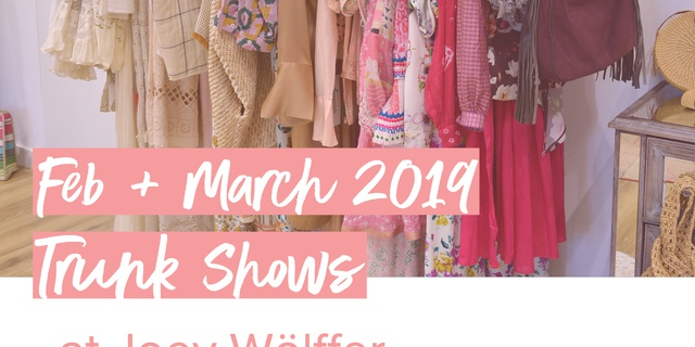 Feb and March 2019 trunk show schedule